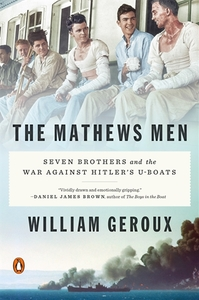 The Mathews Men: Seven Brothers and the War Against Hitler's U-boats [Paperback]